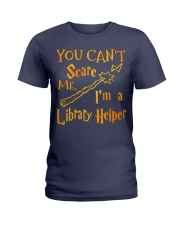 You can't scare me i'm a library helper Ladies T-Shirt thumbnail