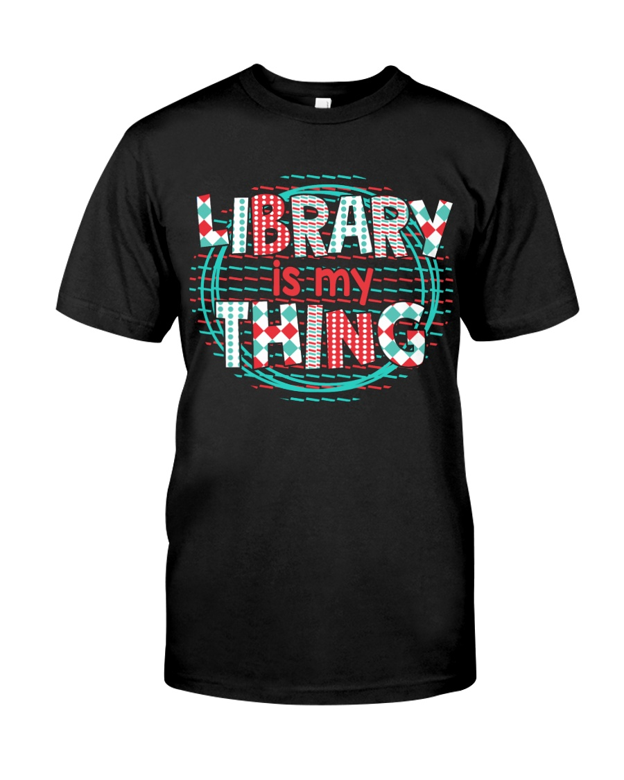 Library is my Thing Classic T-Shirt