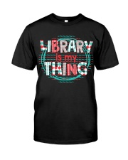 Library is my Thing Classic T-Shirt front