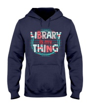 Library is my Thing Hooded Sweatshirt thumbnail