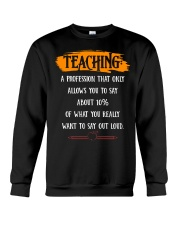 TEACHING A PROFESSION THAT ONLY ALLOWS YOU TO SAY Crewneck Sweatshirt thumbnail