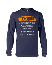 TEACHING A PROFESSION THAT ONLY ALLOWS YOU TO SAY Long Sleeve Tee thumbnail