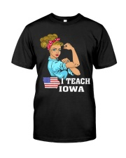 I TEACH IOWA Classic T-Shirt front
