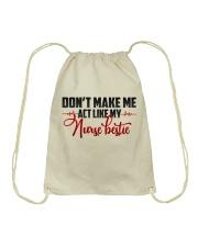 Don't make me act like my Nurse Bestie Drawstring Bag thumbnail