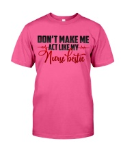 Don't make me act like my Nurse Bestie Classic T-Shirt thumbnail