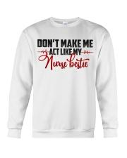 Don't make me act like my Nurse Bestie Crewneck Sweatshirt thumbnail