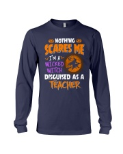 I'm a witcked witch disguised as a Teacher Long Sleeve Tee thumbnail
