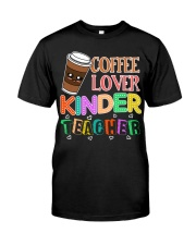 Coffee Lover Kinder Teacher Classic T-Shirt front