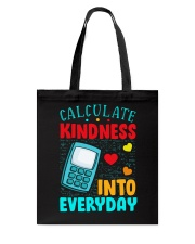 Calculate kindness into every day Tote Bag thumbnail