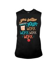 You better show your work work work work Sleeveless Tee thumbnail