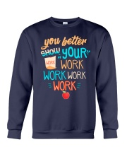 You better show your work work work work Crewneck Sweatshirt thumbnail