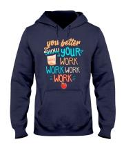 You better show your work work work work Hooded Sweatshirt thumbnail