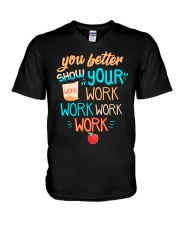 You better show your work work work work V-Neck T-Shirt thumbnail