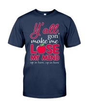 Y'all gon' make me lose my mind Classic T-Shirt thumbnail