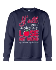 Y'all gon' make me lose my mind Crewneck Sweatshirt thumbnail
