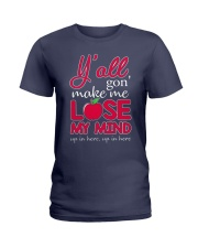 Y'all gon' make me lose my mind Ladies T-Shirt tile
