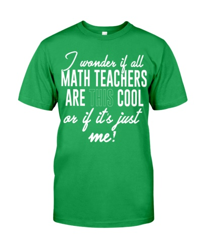 I WONDER IF ALL MATH TEACHERS ARE THIS COOL