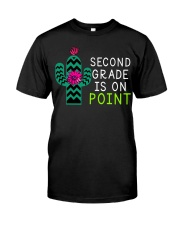 Second grade is on point Classic T-Shirt front