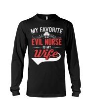 MY FAVORITE EVIL NURSE IS MY WIFE Long Sleeve Tee thumbnail
