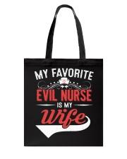 MY FAVORITE EVIL NURSE IS MY WIFE Tote Bag thumbnail