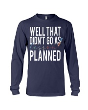 WELL THAT DIDN'T GO AS LESSON PLANNED Long Sleeve Tee thumbnail