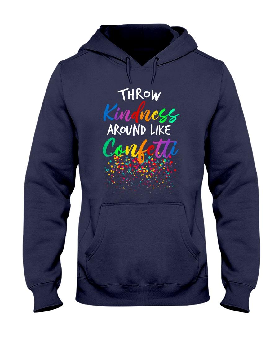 Throw kindness around like confetti Hooded Sweatshirt