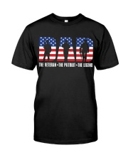 Dad - the Veteran - the Patriot Classic T-Shirt front