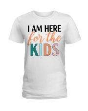 I am here for the kids Ladies T-Shirt front