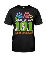 WE ARE PAWS-ITIVELY 101 DAYS SMARTER Classic T-Shirt front