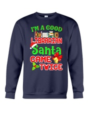 I'M A GOOD LIBRARIAN SANTA CAME TWICE Crewneck Sweatshirt thumbnail