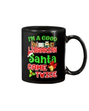 I'M A GOOD LIBRARIAN SANTA CAME TWICE Mug thumbnail