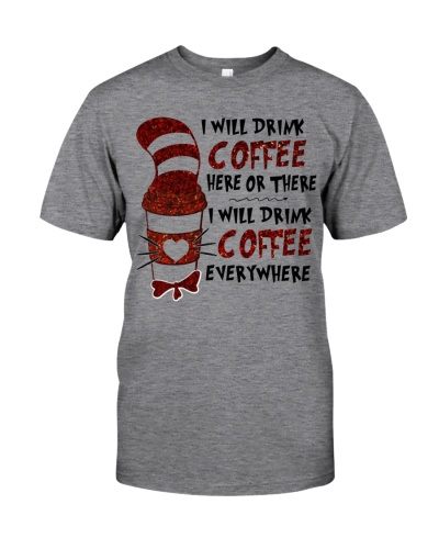 I will drink COFFEE everywhere