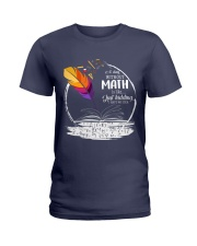 A DAY WITHOUT MATH IS LIKE JUST KIDDING  Ladies T-Shirt thumbnail