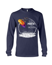 A DAY WITHOUT MATH IS LIKE JUST KIDDING  Long Sleeve Tee thumbnail