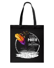 A DAY WITHOUT MATH IS LIKE JUST KIDDING  Tote Bag thumbnail