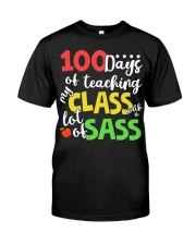 100 DAYS OF TEACHING MY CLASS WITH A LOT OF SASS Classic T-Shirt front