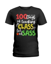 100 DAYS OF TEACHING MY CLASS WITH A LOT OF SASS Ladies T-Shirt thumbnail