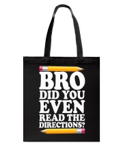 BRO DID YOU EVEN READ THE DIRECTIONS Tote Bag tile
