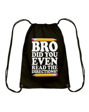 BRO DID YOU EVEN READ THE DIRECTIONS Drawstring Bag thumbnail