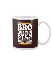 BRO DID YOU EVEN READ THE DIRECTIONS Mug tile