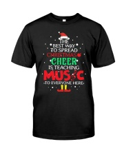 THE BEST WAY TO SPREAD CHRISTMAS CHEER Classic T-Shirt front