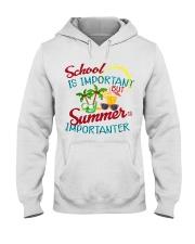 School is important But Summer Hooded Sweatshirt thumbnail