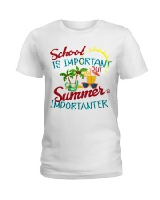School is important But Summer Ladies T-Shirt front