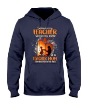 Teacher Mom who believed in her first Hooded Sweatshirt thumbnail