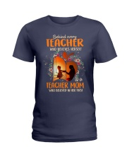 Teacher Mom who believed in her first Ladies T-Shirt thumbnail