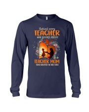 Teacher Mom who believed in her first Long Sleeve Tee thumbnail