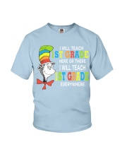 I WILL TEACH 1ST GRADE EVERYWHERE Youth T-Shirt thumbnail