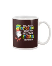 I WILL TEACH 1ST GRADE EVERYWHERE Mug tile