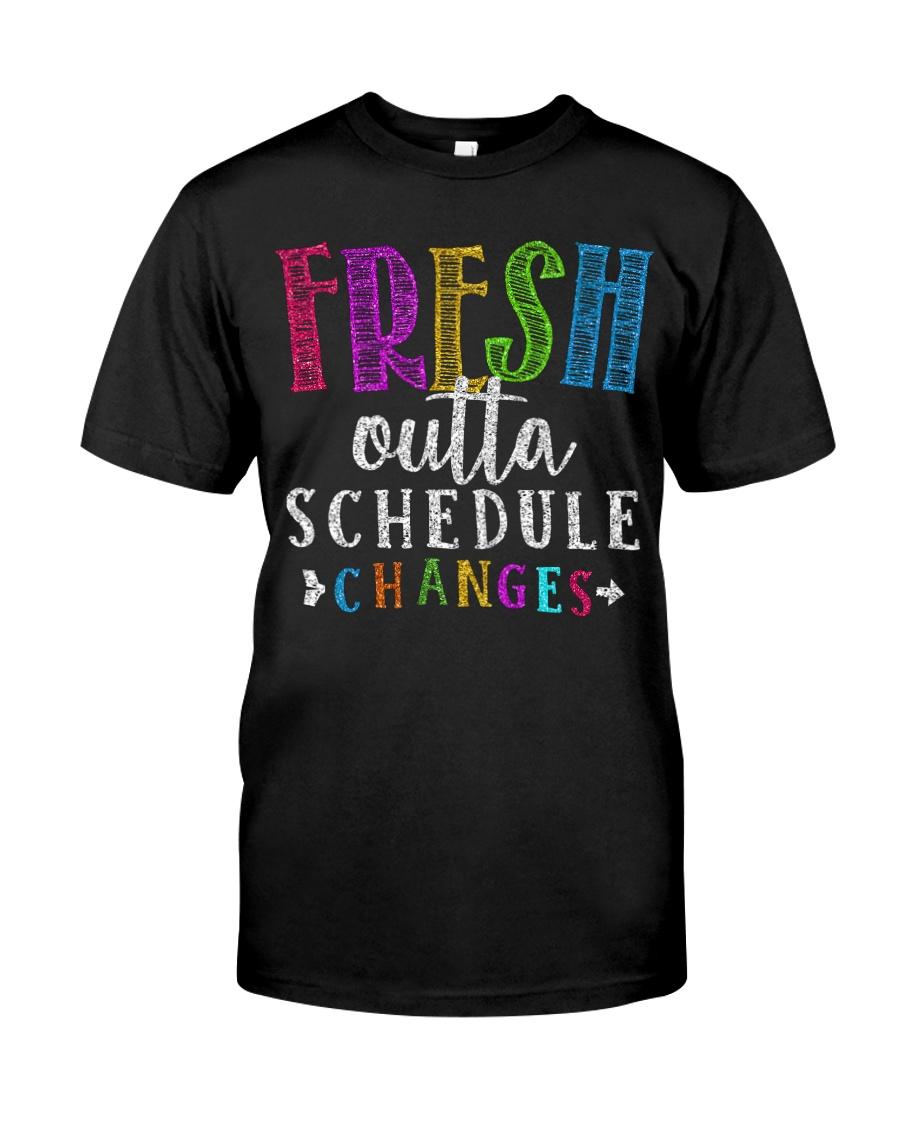 Fresh outta schedule changes Classic T-Shirt