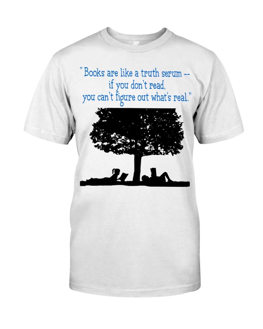 BOOKS ARE LIKE A TRUTH SERUM Classic T-Shirt